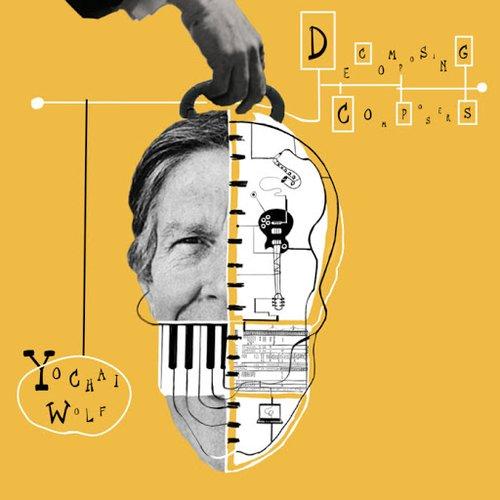 Yochai Wolf - Decomposing Composers