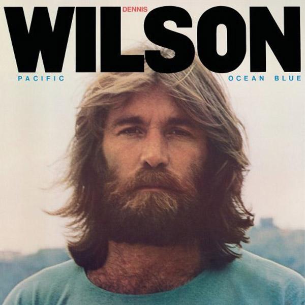 Dennis Wilson - Pacific Ocean Blue